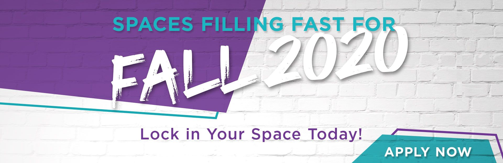 Spaces Filling Fast for Fall 2020. Lock in Your Space Today! | Apply Now